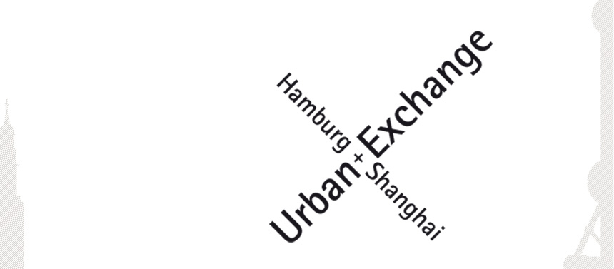 Urban Exchange: Hamburg-Shanghai